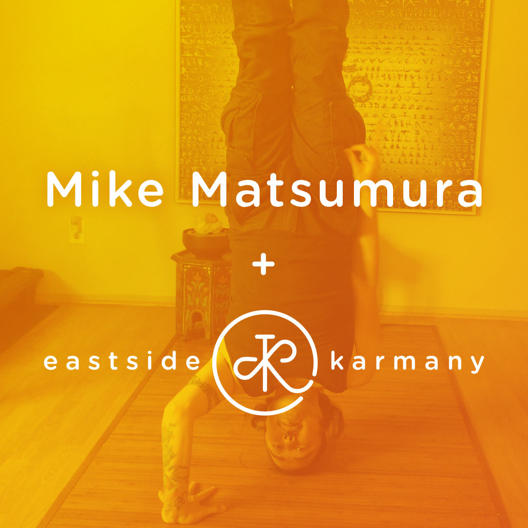 "OCT 28: ""Upside Down You're Turning Me"" with Mike Matsumura"