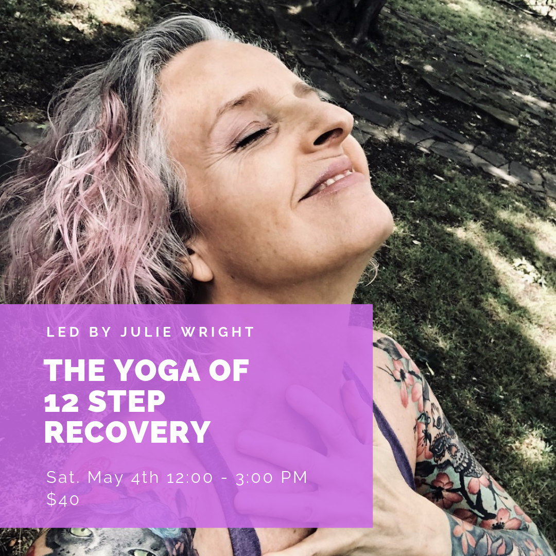 MAY 4: The Yoga of 12 Step Recovery